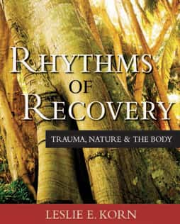 Rhythms of Recovery<br><span>Trauma, Nature, and the Body</span>