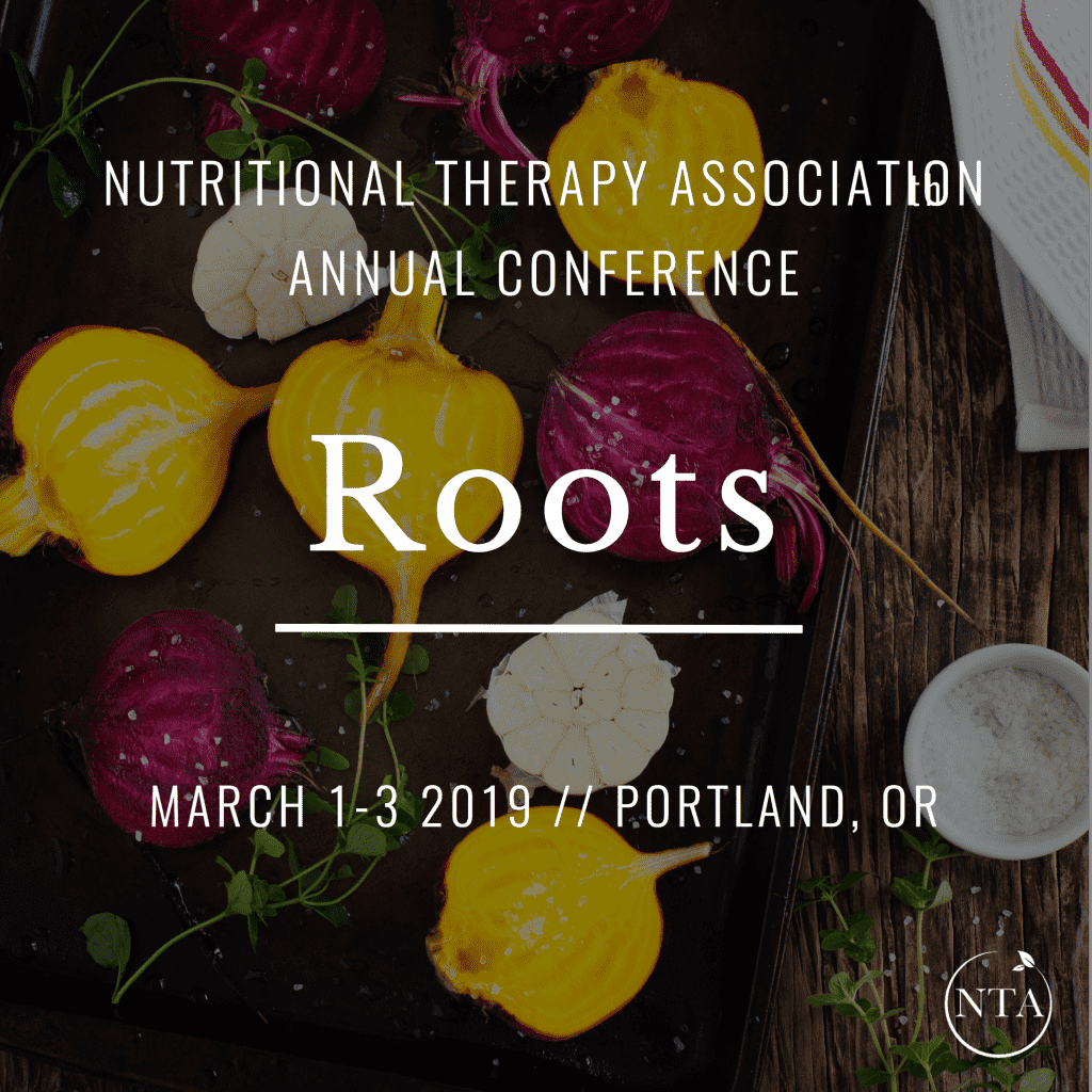 Nutritional Therapy Association: Roots, 2019